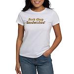 Pork Chop Sandwiches! Women's T-Shirt