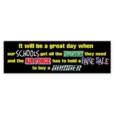 It will be a great day when... Bumper Bumper Sticker
