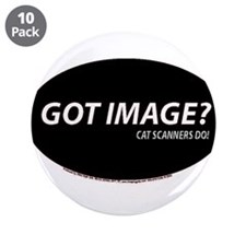 "Cat Scanners Got image 3.5"" Button (10 pack)"