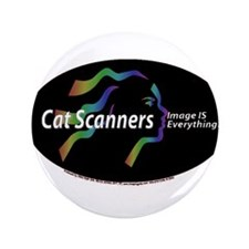 "Cat scanners image is everyth 3.5"" Button (100 pac"