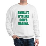 Smell It Sweatshirt