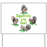 Squirrels Yard Sign