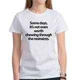 Chewing through the restraint Tee