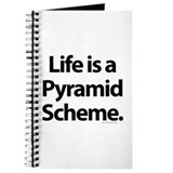 Life is a pyramid scheme Journal