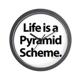 Life is a pyramid scheme Wall Clock