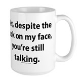 Yet you're still talking Mug
