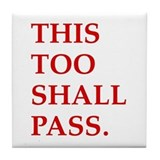 This Too Shall Pass Tile Coaster