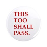 "This Too Shall Pass 3.5"" Button (100 pack)"