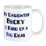 My Daughter Becky Mug