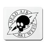 DEAD AIR Mousepad