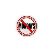 No Mondays2 Mini Button (100 pack)