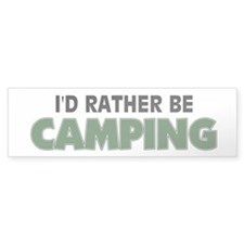 I'd Rather Be Camping Bumper Bumper Sticker