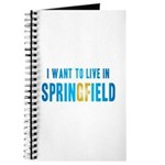 I Want To Live In Springfield Journal