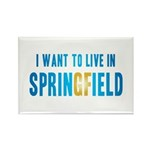 I Want To Live In Springfield Rectangle Magnet (10