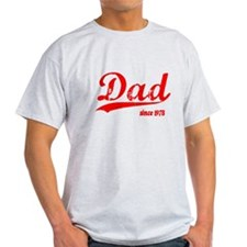 Dad since 1978 T-Shirt