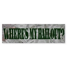 Where's My Bailout? - Bumper Sticker (50 pk)