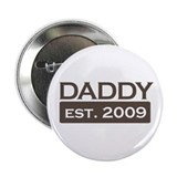 "daddy established 2009 shirt 2.25"" Button"