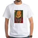 Michel de Montaigne Education White T-Shirt