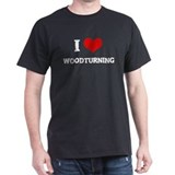 I Love Woodturning Black T-Shirt