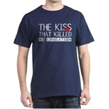 The Kiss that Killed T-Shirt