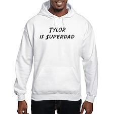 Tylor is Superdad Hoodie