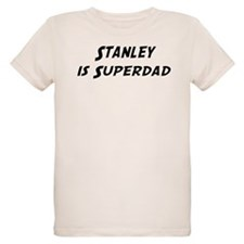 Stanley is Superdad T-Shirt