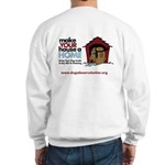 A Dog House is NOT A Home Sweatshirt