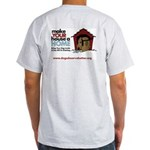 A Dog House is NOT A Home Light T-Shirt