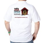 A Dog House is NOT A Home Golf Shirt