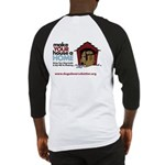 A Dog House is NOT A Home Baseball Jersey