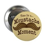"Time For A Moustache Moment 2.25"" Button"