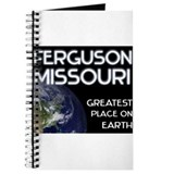 ferguson missouri - greatest place on earth Journa