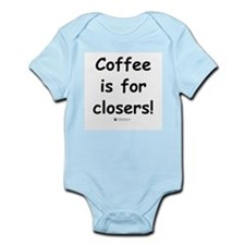 Coffee is for closers! Infant Creeper