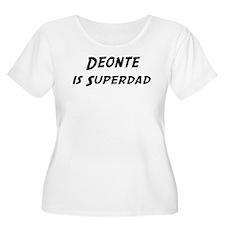 Deonte is Superdad T-Shirt
