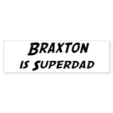 Braxton is Superdad Bumper Sticker (50 pk)