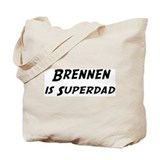 Brennen is Superdad Tote Bag