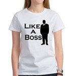 Like a Boss Women's T-Shirt
