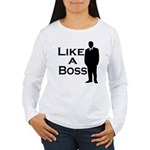 Like a Boss Women's Long Sleeve T-Shirt