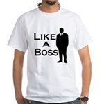 Like a Boss White T-Shirt
