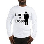 Like a Boss Long Sleeve T-Shirt