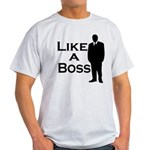 Like a Boss Light T-Shirt