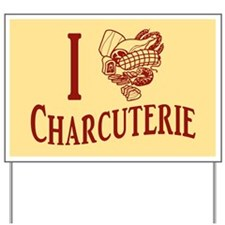I Love Charcuterie Yard Sign