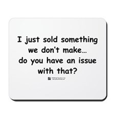 I just sold something Mousepad
