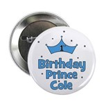 """1st Birthday Prince Cole! 2.25"""" Button"""