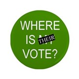 "Where Is Their Vote 3.5"" Button"