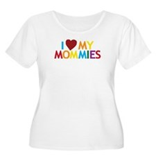 I Love My Mommies T-Shirt