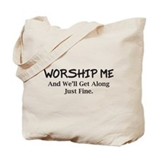 Worship Me Tote Bag