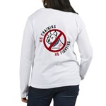 No Chains No Fights Women's Long Sleeve T-Shirt