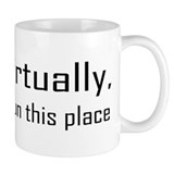 Virtually I Run The Place Small Mug