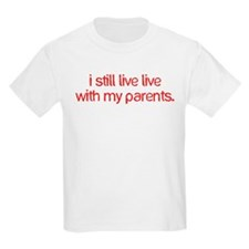 Live With Parents T-Shirt